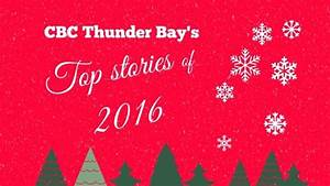Revisit CBC Thunder Bay's most-viewed stories from 2016 ...