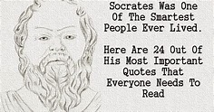 Socrates Was One Of The Smartest People Who Ever Lived ...