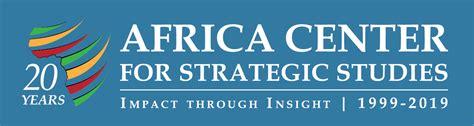 career opportunities africa center  strategic studies
