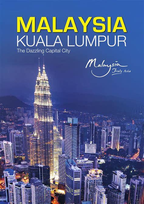 kuala lumpur the dazzling capital city by bookletia issuu