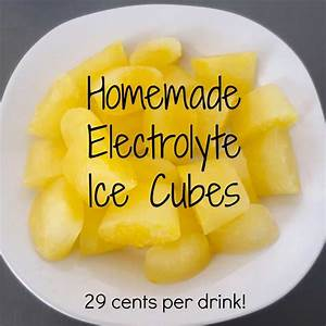 Homemade Electrolyte Ice  To Replace Sports Drinks