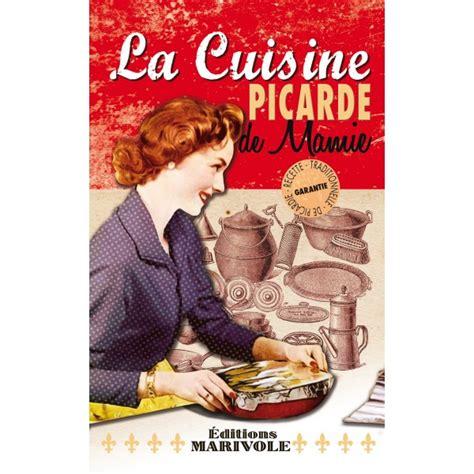 cuisine picarde la cuisine picarde de mamie delattre livres