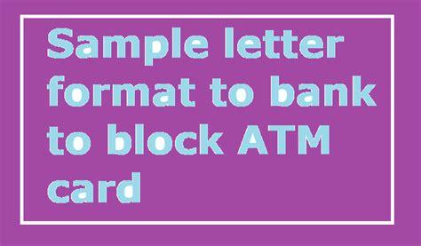sample letter format  bank  block atm card letter