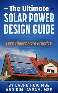 The Ultimate Solar Power Design Guide  Less Theory More