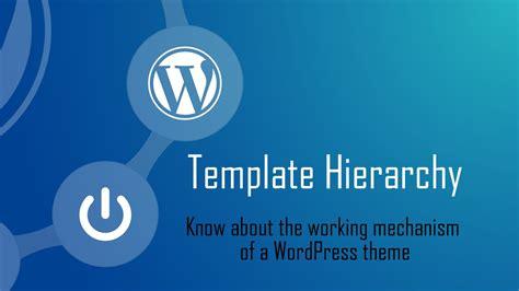 template hierarchy   wordpress theme works darshan
