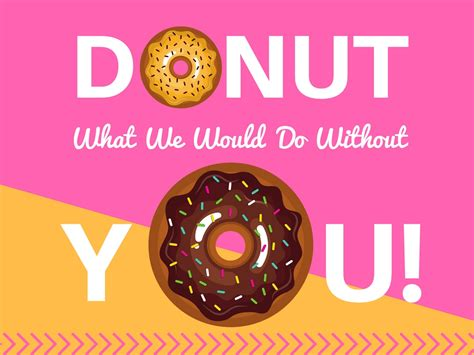 Donut What We Would Do Without You Printable ...