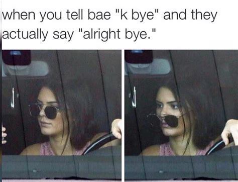 Kylie Jenner Meme - kendall jenner meme funny relatable things pinterest meme memes and kardashian memes