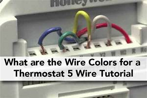 What Are The Wire Colors For A Thermostat 5 Wire Tutorial