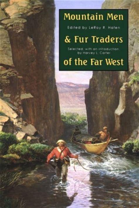 mountain men  fur traders    west eighteen