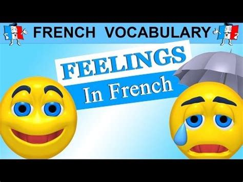 FRENCH WORDS - DESCRIBING FEELINGS / EMOTIONS IN FRENCH ...