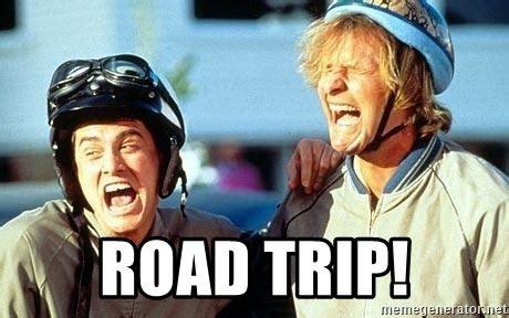 Road Trip Memes - road trip dumb and dumber meme generator