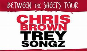 Between The Sheets Tour! Chris Brown and Trey Songz Tour ...