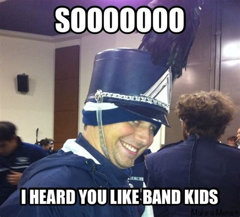 Fat Band Kid Meme - creepy band kid meme it s happening marching band and such pinterest kid happenings