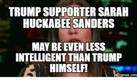 Sarah Huckabee Sanders Memes - 25 best memes about trump sanders meme trump sanders memes
