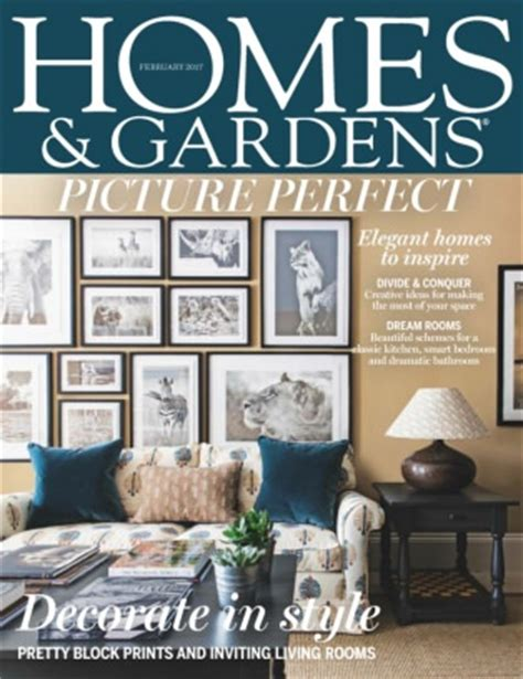 homes gardens magazine february 2017 issue get your