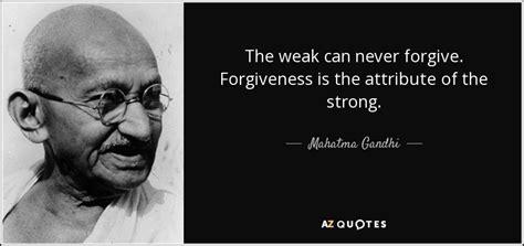mahatma gandhi quote  weak   forgive