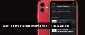 Way To Save Storage On Iphone 11 - Tips  U0026 Guide