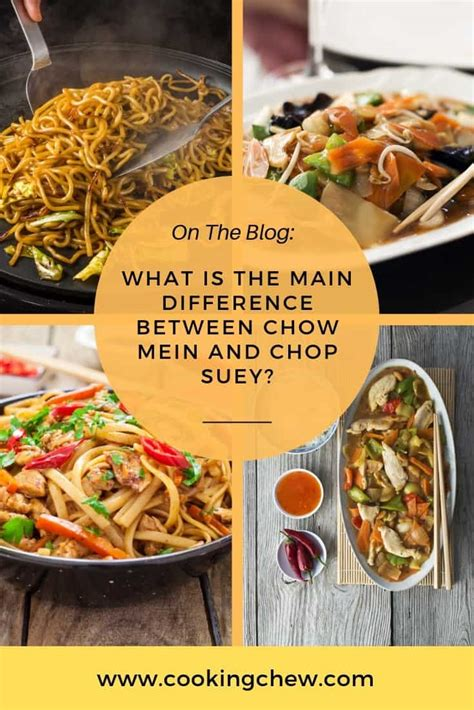main difference  chow mein  chop suey cooking chew