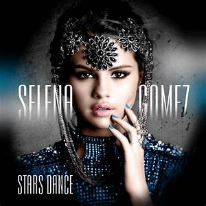 Selena Gomez Stars Dance Mp3 Album Songs Download Zip File