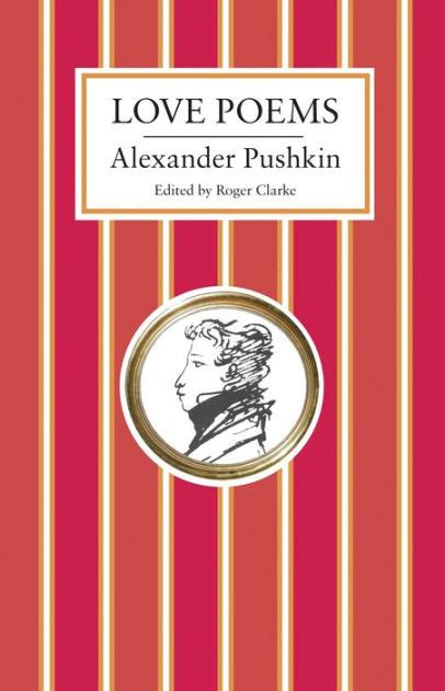 love poems  alexander pushkin hardcover barnes noble