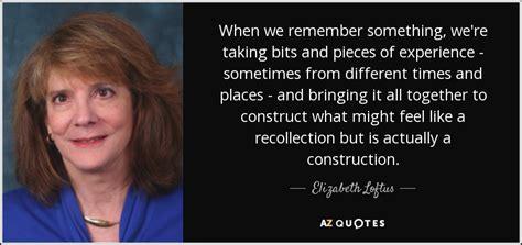 elizabeth loftus quote   remember