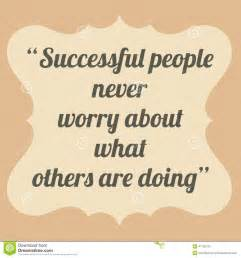 Successful People Never Worry About What Others Are Doing Quote
