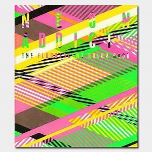Image of Neon Addict The Fluorescent Color Book