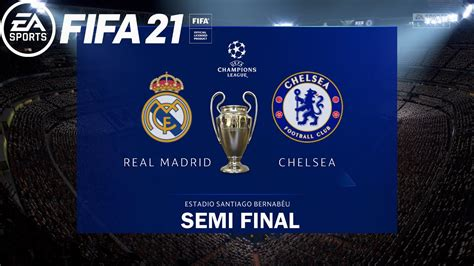 FIFA 21   Real Madrid Vs Chelsea   Semi Final   UEFA ...