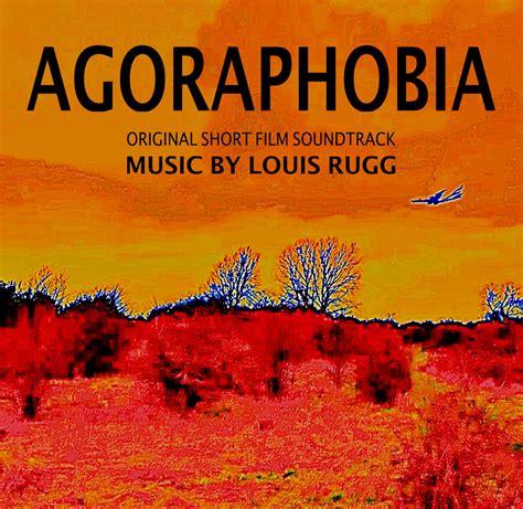 agoraphobia original short film soundtrack louis rugg