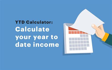 ytd calculator    year  date income calculator