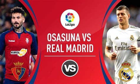 STREAM LIVE: Osasuna Vs Real Madrid [Watch Now] LA LIGA ...