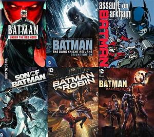 So I Just Saw These Batman Movies What Other DC Animated