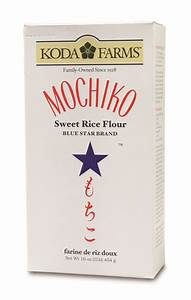 Blue Star Mochiko® Sweet Rice Flour – Koda Farms