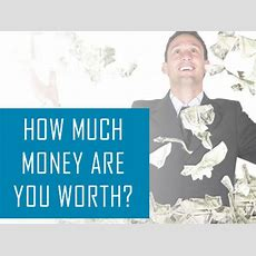 How Much Money Are You Worth?  Playbuzz