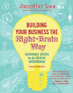 Building Your Business the Right-Brain Way: Sustainable ...