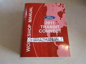 2011 Ford Transit Connect Service Manual Oem
