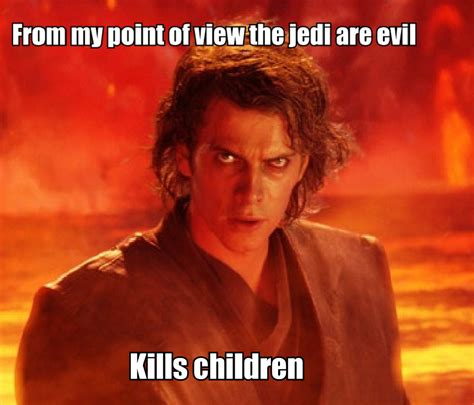 Et Is A Jedi Meme - from my point of view the jedi are evil star wars know your meme
