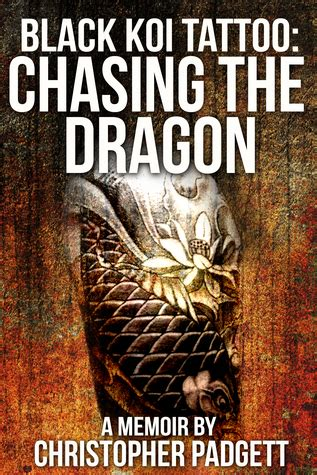 black koi tattoo chasing  dragon  memoir