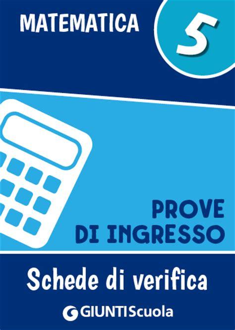 Prove D Ingresso 1 Media Prove D Ingresso Matematica Classe 5 Giunti Scuola Store
