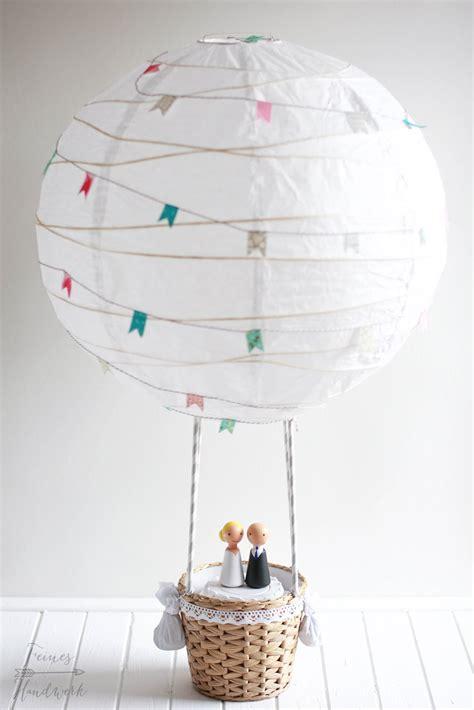 heißluftballon basteln geschenk feines handwerk hei 223 luftballon als hochzeitsgeschenk