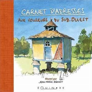 Carnet Sud Ouest : carnet d 39 adresses aux couleurs du sud ouest editions ~ Melissatoandfro.com Idées de Décoration