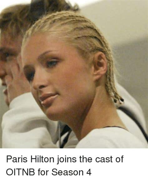 Paris Hilton Meme - paris hilton joins the cast of oitnb for season 4 funny meme on sizzle