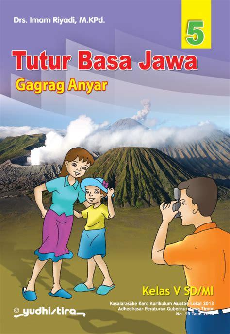 Kunci jawaban soal ulangan akhir semester 2 bahasa jawa kelas 5 sd. Kunci Jawaban Buku Bahasa Jawa Kelas 5 Kurikulum 2013 ...