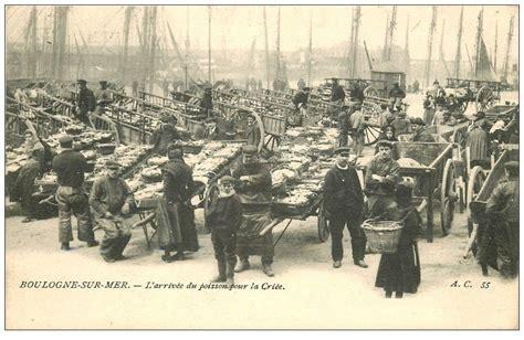 chambre des metiers boulogne sur mer 62 boulogne sur mer arrivée du poisson pour la criée 1903