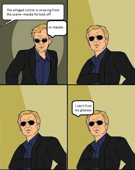 Horatio Caine Memes - jealous quot quot maybe quot quot no reason i like my by rachel caine like success
