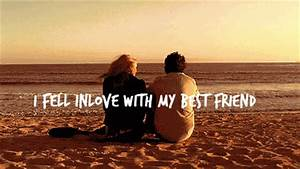 I Fell In Love With My Best Friend Pictures, Photos, and ...