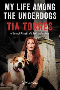 My Life Among The Underdogs Tia Torres E Book