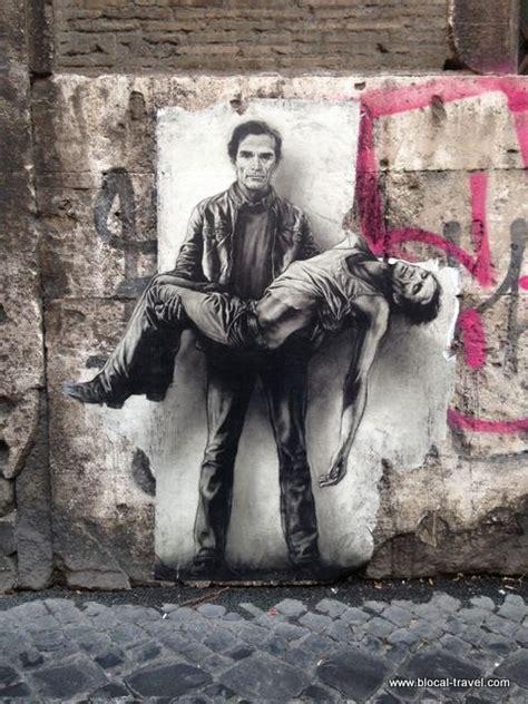 Pier Paolo Pasolini Death by Pasolini Pieta Ernest Pignon Ernest Street Art Rome