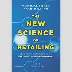 The New Science Of Retailing  Wharton Digital Press