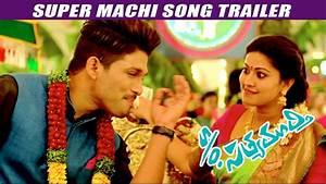 S/o Satyamurthy Super Machi Song Trailer - Allu Arjun ...